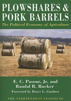 Plowshares & Pork Barrels By Pasour, E. C./ Rucker, Randall R./ Gardner, Bruce L. (FRW)